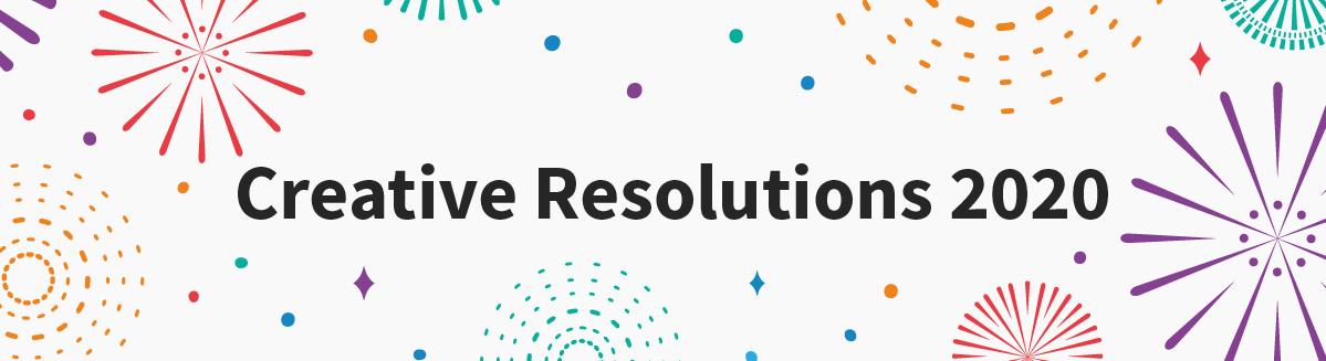 creative resolutions 2020